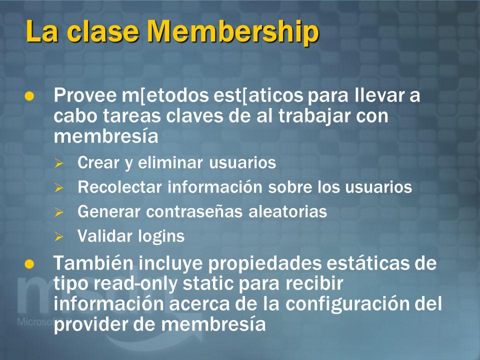 La clase Membership Provee m[etodos est[aticos para llevar a cabo tareas claves de al trabajar con membresía.